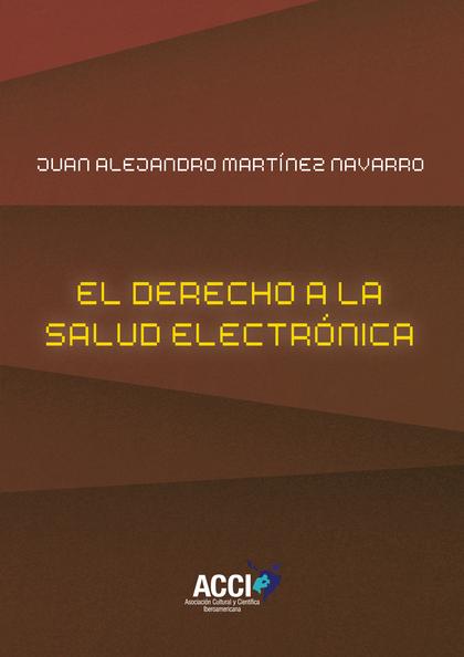 EL DERECHO A LA SALUD ELECTRÓNICA.