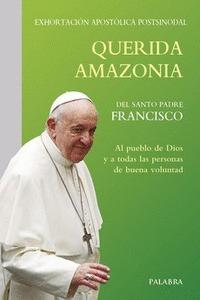 QUERIDA AMAZONIA. EXORTACION APOSTOLICA POSTSINODAL