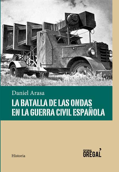 LA BATALLA DE LAS ONDAS EN LA GUERRA CIVIL ESPAÑOLA.