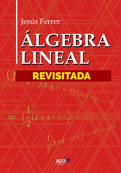ÁLGEBRA LINEAL REVISITADA