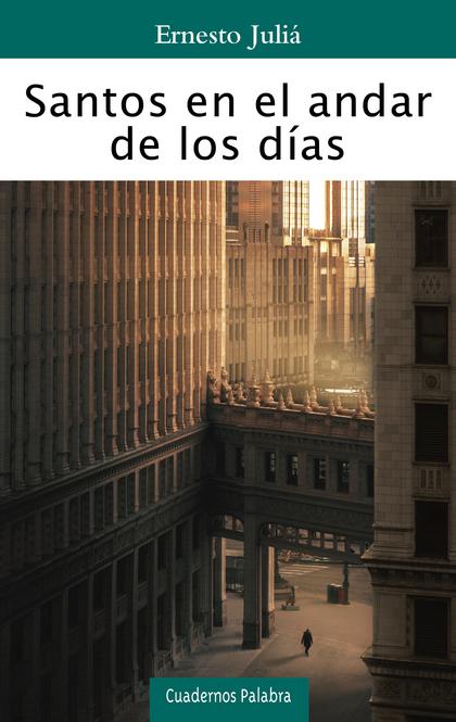 SANTOS EN EL ANDAR DE LOS DIAS.