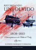 RECORDANDO UN OLVIDO : PONTONES PRISIONES EN LA BAHÍA DE CÁDIZ, 1808-1810