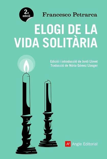 ELOGI DE LA VIDA SOLITÀRIA