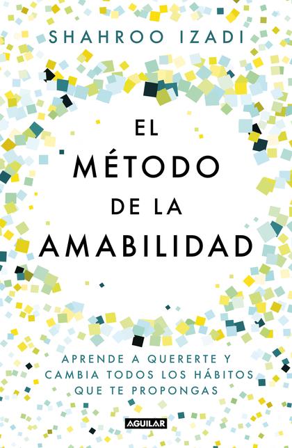 EL MÉTODO DE LA AMABILIDAD.