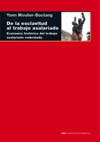 DE LA ESCLAVITUD AL TRABAJO ASALARIADO: ECONOMÍA HISTÓRICA DEL TRABAJO
