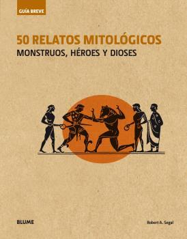 GUÍA BREVE. 50 RELATOS MITOLÓGICOS (RÚSTICA)                                    MONSTRUOS, HÉRO