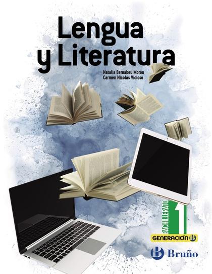 GENERACIÓN B LENGUA Y LITERATURA 1 BACHILLERATO.