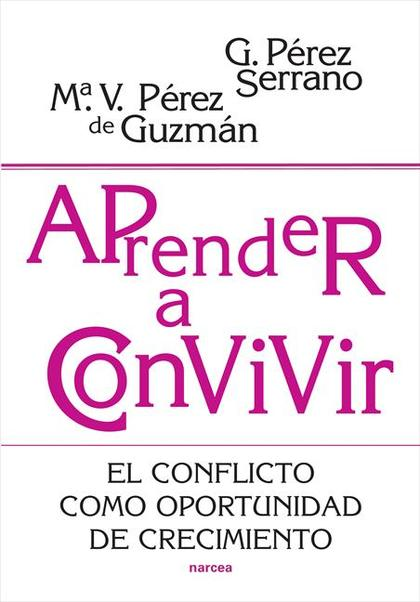 APRENDER A CONVIVIR : EL CONFLICTO COMO OPORTUNIDAD DE CRECIMIENTO