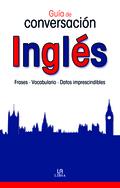 INGLÉS : GUÍA DE CONVERSACIÓN