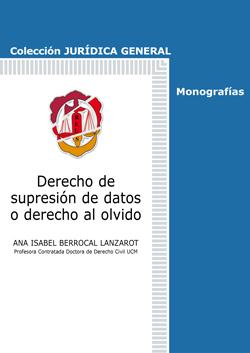 DERECHO DE SUPRESIÓN DE DATOS O DERECHO AL OLVIDO.