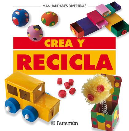 Crea y recicla isbn 9788434219922 - Crea decora y recicla ...