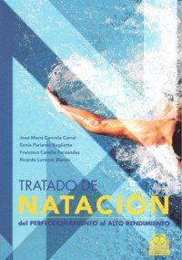 TRATADO DE NATACIÓN: DEL PERFECCIONAMIENTO AL ALTO RENDIMIENTO