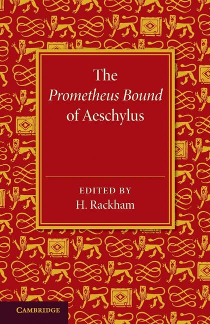THE PROMETHEUS BOUND OF AESCHYLUS
