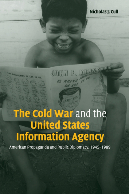 THE COLD WAR AND THE UNITED STATES INFORMATION AGENCY