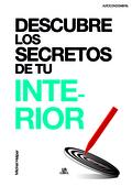 DESCUBRE LOS SECRETOS DE TU INTERIOR