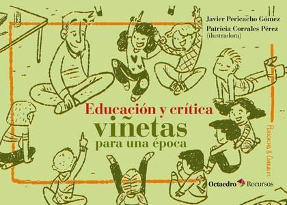 EDUCACIÓN Y CRÍTICA: VIÑETAS PARA UNA ÉPOCA.