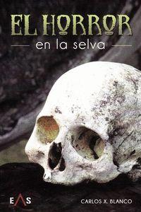 EL HORROR EN LA SELVA.