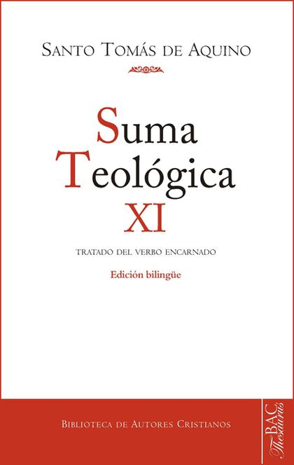 SUMA TEOLÓGICA XI. TRATADO DEL VERBO ENCARNADO
