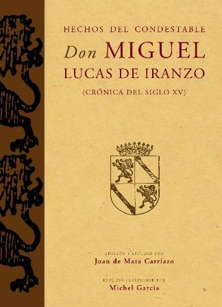 HECHOS DEL CONDESTABLE DON MIGUEL LUCAS DE IRANZO : CRÓNICA DEL SIGLO XV
