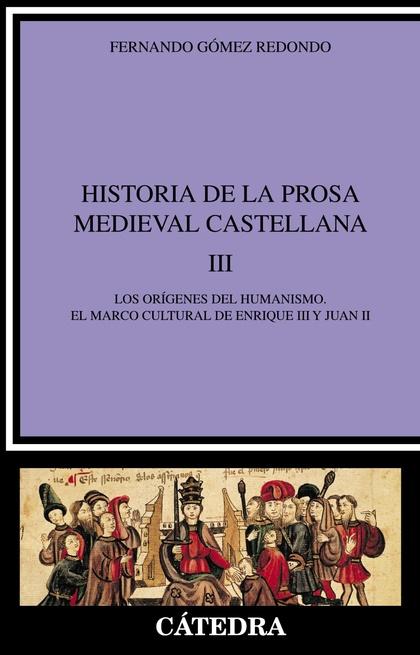 Historia de la prosa medieval castellana, III