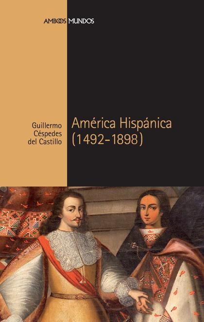 AMÉRICA HISPÁNICA(1492-1898). CÉSPEDE