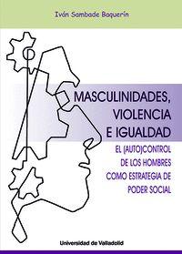 MASCULINIDADES, VIOLENCIA E IGUALDAD. EL AUTOCONTROL DE LOS HOMBRES COMO ESTRATE.