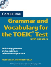 CAMBRIDGE GRAMMAR AND VOCABULARY FOR THE TOEIC TEST WITH ANSWERS AND AUDIO CDS (