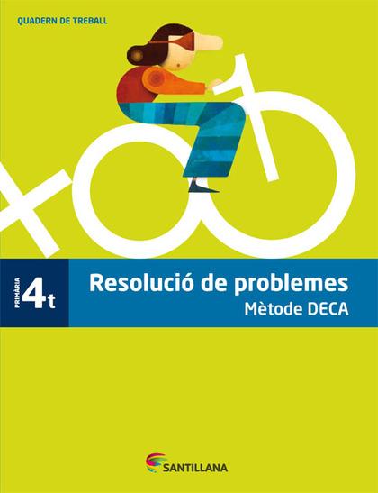 RESOLUCIÓ DE PROBLEMES MÈTODE DECA 4T PRIMÀRIA SANTILLANA.