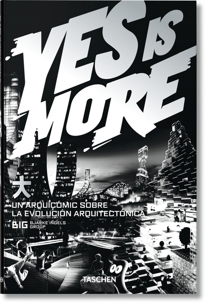 YES IS MORE. AN ARCHICOMIC ON ARCHITECTURAL EVOLUTION.