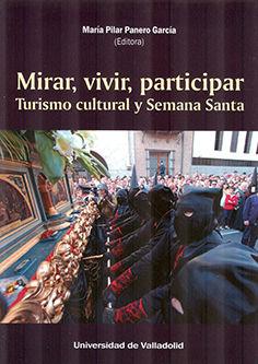 MIRAR,VIVIR,PARTICIPAR TURISMO CULTURAL Y SEMANA SANTA