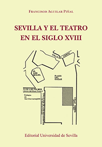 SEVILLA Y EL TEATRO EN EL SIGLO XVIII (2ªEDICION)