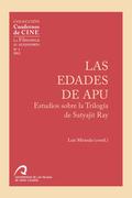LAS EDADES DE APU. ESTUDIOS SOBRE LA TRILOGÍA DE SATYAJIT RAY