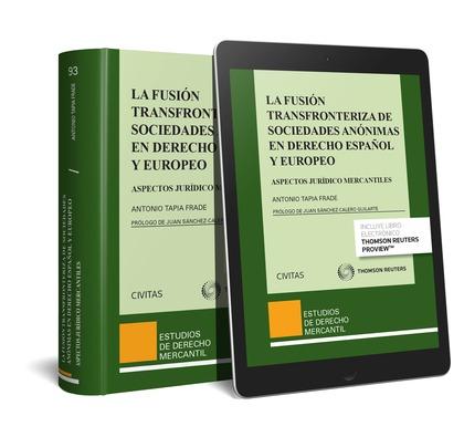 LA FUSIÓN TRANSFRONTERIZA DE SOCIEDADES ANÓNIMAS EN DERECHO ESPAÑOL Y EUROPEO (D