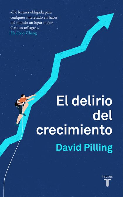 EL DELIRIO DEL CRECIMIENTO