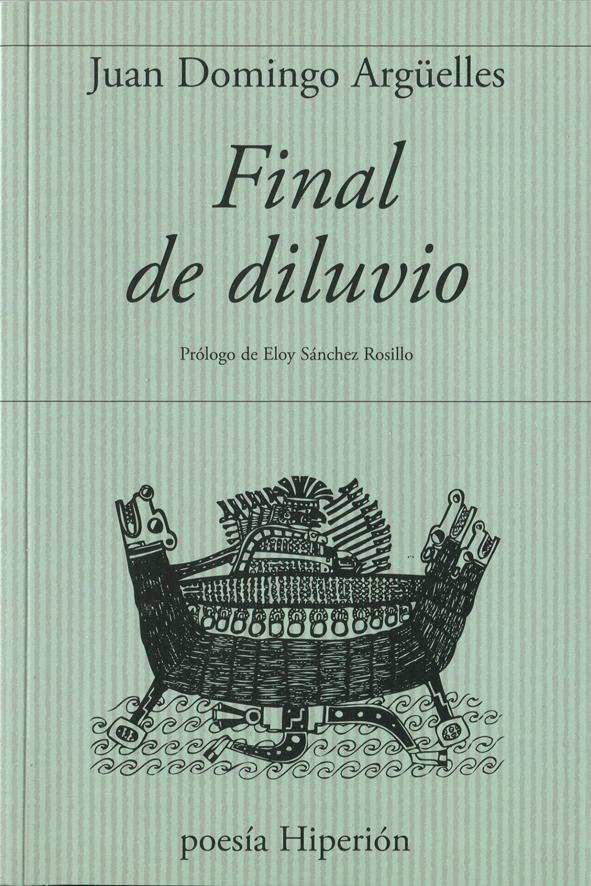 FINAL DE DILUVIO. PRÓLOGO DE ELOY SÁNCHEZ ROSILLO