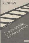 LA EDUCACIÓN DEL DES-ARTISTA.
