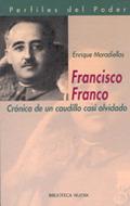 FRANCISCO FRANCO: CRÓNICA DE UN CAUDILLO CASI OLVIDADO