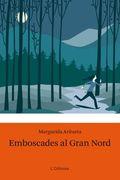 EMBOSCADES AL GRAN NORD
