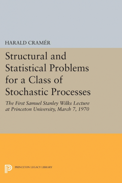 STRUCTURAL AND STATISTICAL PROBLEMS FOR A CLASS OF STOCHASTIC PROCESSES. THE FIRST SAMUEL STANL