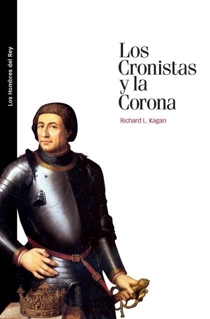 LOS CRONISTAS Y LA CORONA