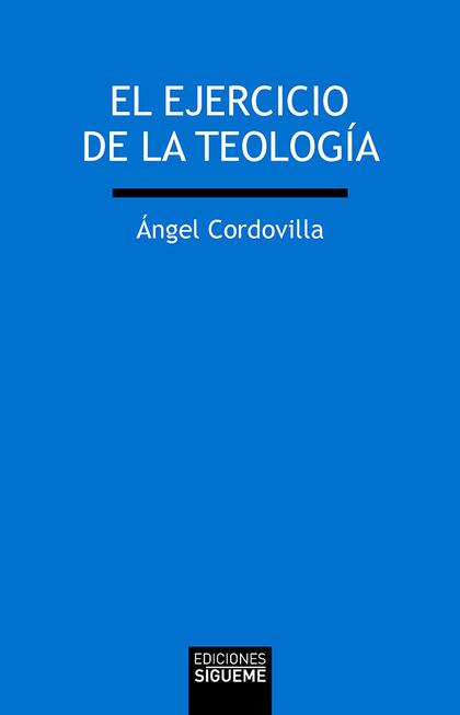 EL EJERCICIO DE LA TEOLOGÍA.