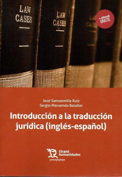INTRODUCCIÓN A LA TRADUCCIÓN JURÍDICA (INGLÉS-ESPAÑOL) TEXTOS Y EJERCICIOS