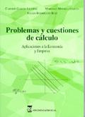 PROBLEMAS Y CUESTIONES DE CÁLCULO: APLICACIONES A LA ECONOMÍA Y EMPRES