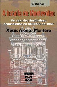 A BATALLA DE MONTEVIDEO: OS AGRAVIOS LINGÜÍSTICOS DENUNCIADOS NA UNESCO EN 1954