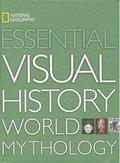 ESSENTIAL VISUAL HISTORY WORLD MYTHOLOGY