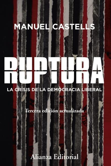 RUPTURA [3.ª EDICIÓN]. LA CRISIS DE LA DEMOCRACIA LIBERAL