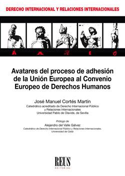 AVATARES DEL PROCESO DE ADHESIÓN DE LA UNIÓN EUROPEA AL CONVENIO EUROPEO DE DERE