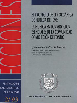 EL PROYECTO DE LEY ORGÁNICA DE HUELGA DE 1993 : LA HUELGA EN LOS SERVICIOS ESENCIALES DE LA COM