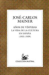 AÑO DE VÍSPERAS: VIDA CULTURAL EN ESPAÑA, 1931-1936