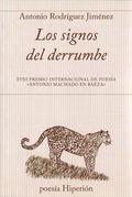 LOS SIGNOS DEL DERRUMBE. XVIII PREMIO INTERNACIONAL DE POESÍA «ANTONIO MACHADO EN BAEZA»